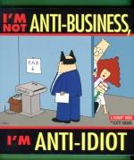 I´m Not Anti-Business, I´m Anti-Idiot - A Dilbert-Book by Scott Adams