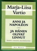 Anni ja Napoleon & Ja hänen olivat linnut - Kahden romaanin näytelmäsovitus