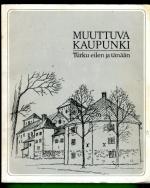 Muuttuva kaupunki - Turku eilen ja tänään