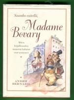 Saanko esitellä, Madame Bovary - Miten kirjallisuuden tunnetut hahmot ovat syntyneet