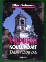 Viipurin koulupojat talvisodassa - Viipurin suojeluskunta ja sen poikaosasto talvisodassa 1939-1940
