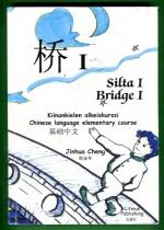 Silta 1 - Kiinankielen alkeiskurssi / Bridge 1 - Chinese Language Elementary Course