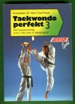 Taekwondo perfekt 3 - Die Formenscule vom 2. bis zum 4. Meistergrad