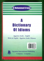 A Dictionary of Idioms - Egyptian Arabic-English with and English-Egyptian Arabic Glossary