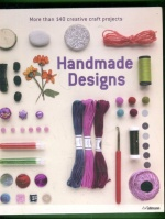 Handmade Design - More than 140 creative craft projects