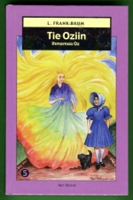 Ihmemaa Oz 5 - Tie Oziin