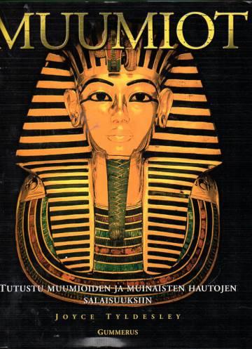 Muumiot - Tutustu muumioiden ja muinaisten hautojen salaisuuksiin