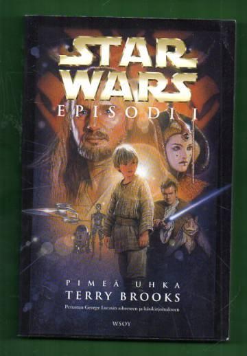 Star Wars - Episodi I: Pimeä uhka
