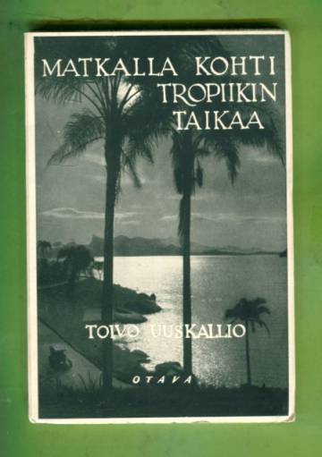 Matkalla kohti tropiikin taikaa