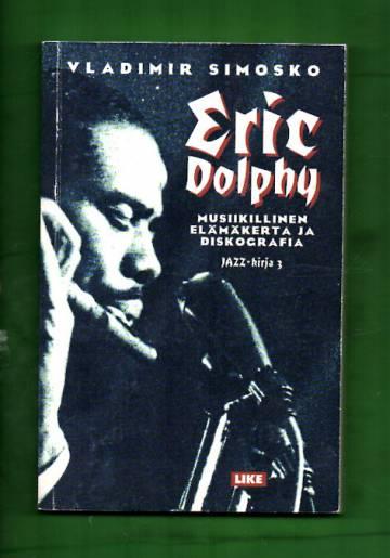 Eric Dolphy - Musiikillinen elämäkerta ja diskografia
