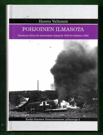 Pohjoinen ilmasota - Suomeen liittyviä sotatoimia syksystä 1944 kevääseen 1945