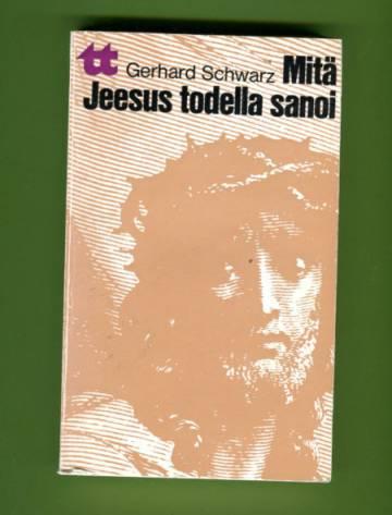 Mitä Jeesus todella sanoi