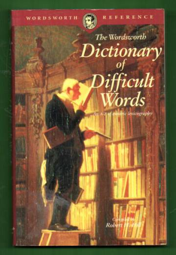 The Wordsworth Dictionary of Difficult Words