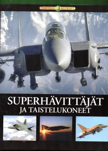Taistelualukset - Superhävittäjät ja taistelukoneet