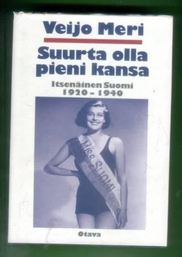 Suurta olla pieni kansa - Itsenäinen Suomi 1920-1940