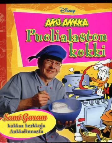 Aku Ankka - Puolialaston kokki: Sami Garam kokkaa herkkuja Ankkalinnasta