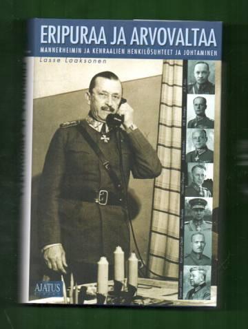 Eripuraa ja arvovaltaa - Mannerheimin ja kenraalien henkilösuhteet ja johtaminen