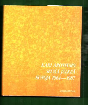 Selvää jälkeä - Runoja 1964-1987