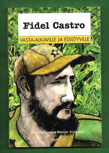 Fidel Castro vasta-alkaville ja edistyneille