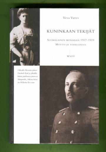 Kuninkaan tekijät - suomalainen monarkia 1917-19