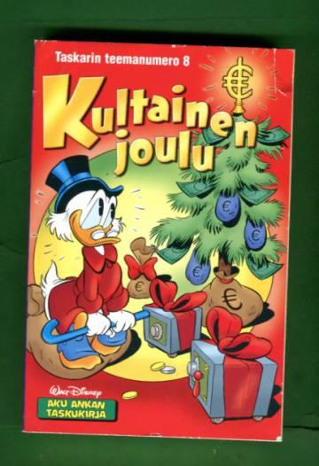 Taskarin teemanumero 8 - Kultainen joulu (Aku Ankan taskukirja)