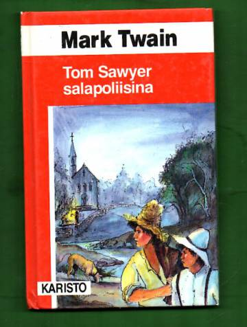 Tom Sawyer salapoliisina