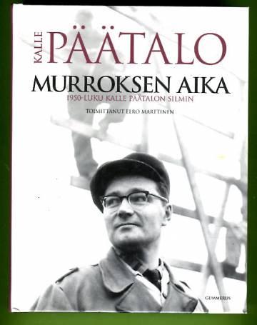 Murroksen aika - 1950-luku Kalle Päätalon silmin