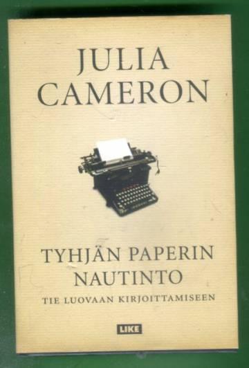 Tyhjän paperin nautinto - Tie luovaan kirjoittamiseen