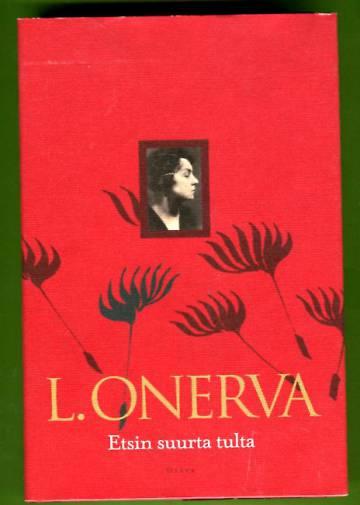Etsin suurta tulta - Valitut runot 1904-1952