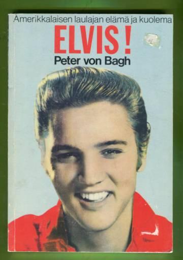 Elvis! - Amerikkalaisen laulajan elämä ja kuolema