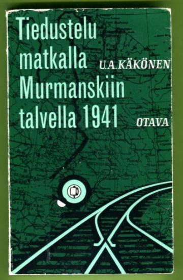Tiedustelumatkalla Murmanskiin talvella 1941