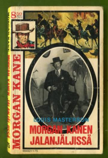 Morgan Kane 75 - Morgan Kanen jalanjäljissä
