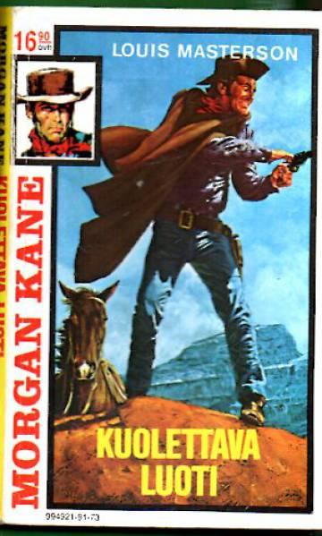 Morgan Kane 73 - Kuolettava luoti