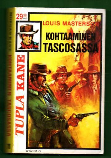 Morgan Kane 76 - Kohtaaminen Tascosassa