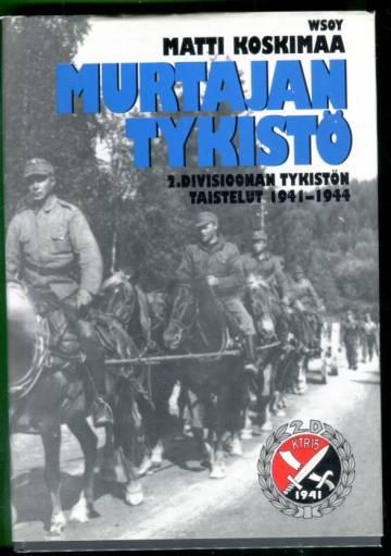 Murtajan tykistö - 2.Divisioonan tykistön taistelut 1941-1944