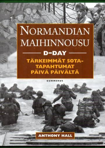 Normandian maihinnousu - D-Day: Tärkeimmät sotatapahtumat päivä päivältä
