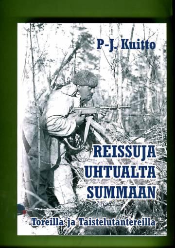 Reissuja Uhtualta Summaan - Toreilla ja Taistelutantereilla