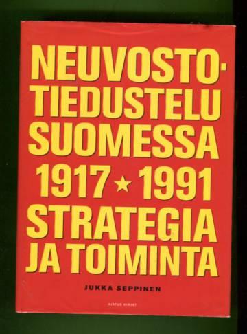 Neuvostotiedustelu Suomessa 1917-1991 - Strategia ja toiminta