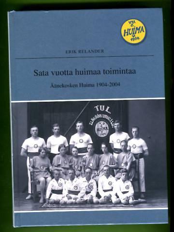 Sata vuotta huimaa toimintaa - Äänekosken Huima 1904-2004