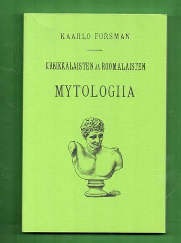 Kreikkalaisten ja Roomalaisten Mytologiia eli jumalaistarut ja sankarisadut