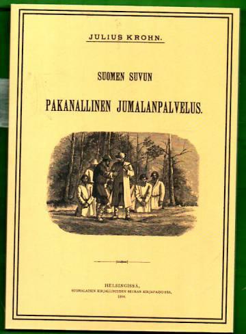 Suomen suvun pakanallinen jumalanpalvelus - Neljä lukua Suomen suvun pakanallista jumaluus-oppia