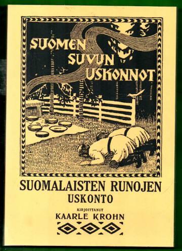 Suomen suvun uskonnot 1 - Suomalaisten runojen uskonto