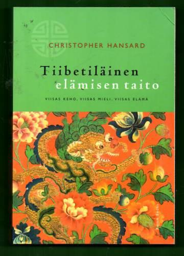 Tiibetiläinen elämisen taito - Viisas keho, viisas mieli, viisas elämä