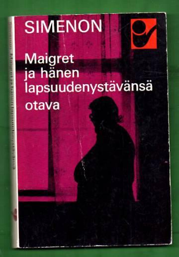 Maigret ja hänen lapsuudenystävänsä - Komisario Maigret'n tutkimuksia
