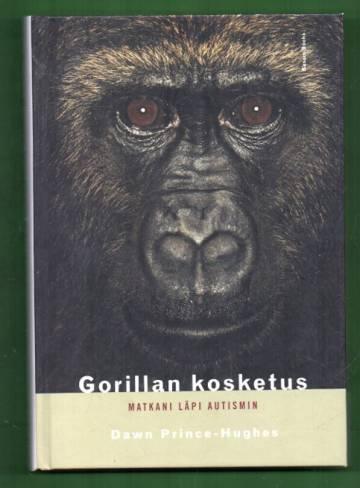 Gorillan kosketus - Matkani läpi autismin
