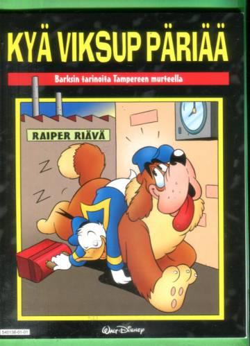 Kyä viksup päriää - Barksin tarinoita Tampereen murteella