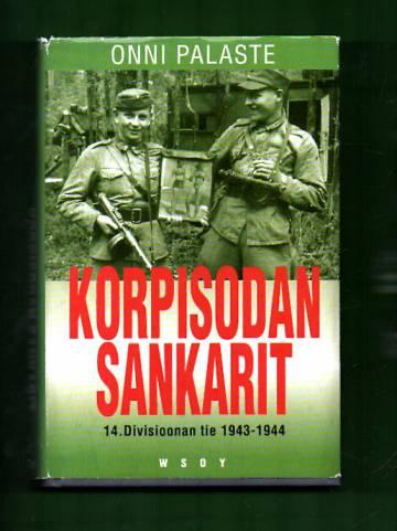 Korpisodan sankarit - 14. Divisioonan tie 1943-1944