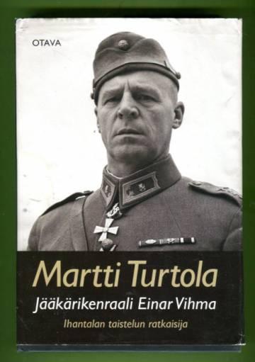 Jääkärikenraali Einar Vihma - Ihantalan taistelun ratkaisija
