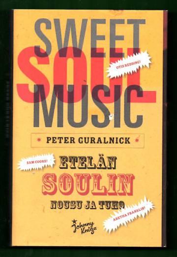 Sweet Soul Music - Etelän soulin nousu ja tuho