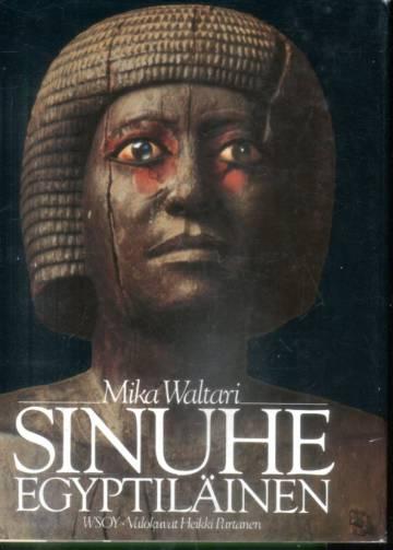 Sinuhe egyptiläinen - Viisitoista kirjaa lääkäri Sinuhen elämästä n. 1390-1335 e.Kr.